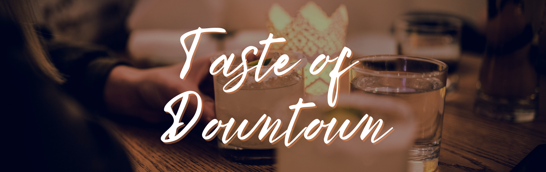 Taste of Downtown Tickets on sale now!